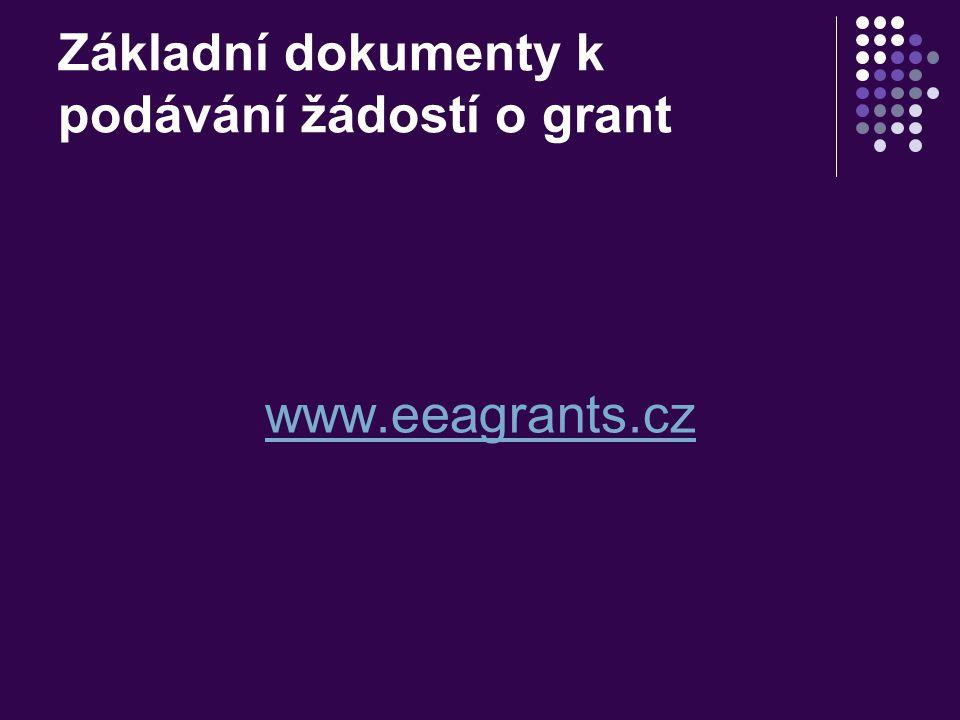 Základní dokumenty k podávání žádostí o grant www.eeagrants.cz