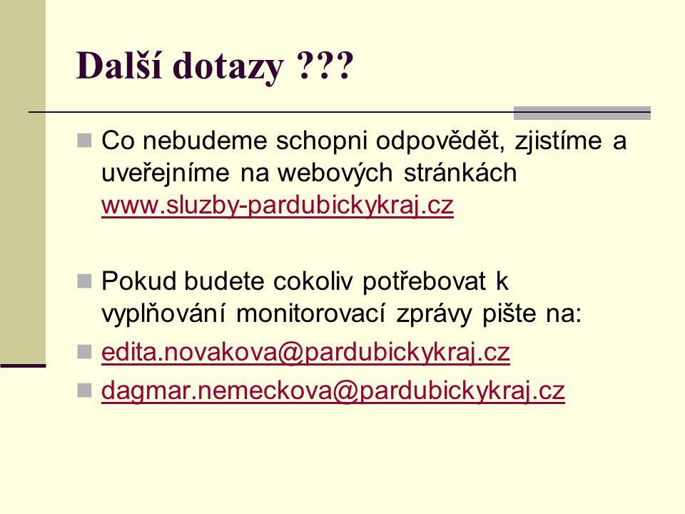 Další dotazy ??? Co nebudeme schopni odpovědět, zjistíme a uveřejníme na webových stránkách www.sluzby-pardubickykraj.cz www.sluzby-pardubickykraj.cz