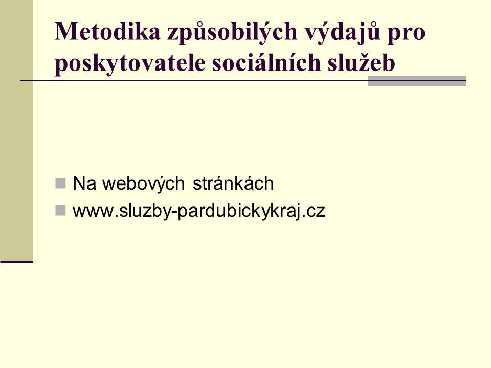 Metodika způsobilých výdajů pro poskytovatele sociálních služeb Na webových stránkách www.sluzby-pardubickykraj.cz