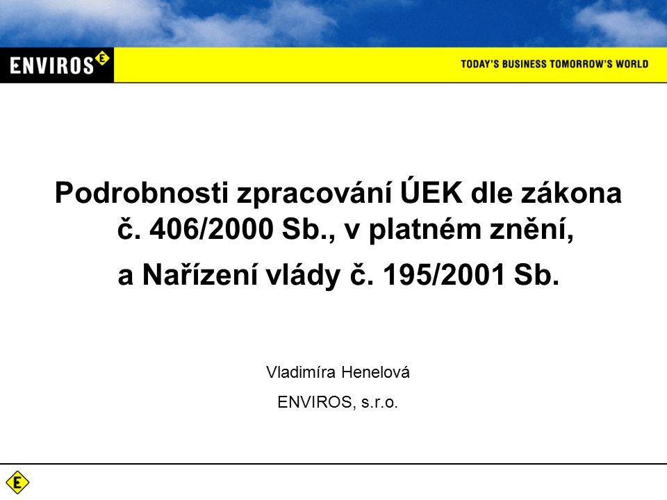 Vladimíra Henelová ENVIROS, s.r.o. Podrobnosti zpracování ÚEK dle zákona č.