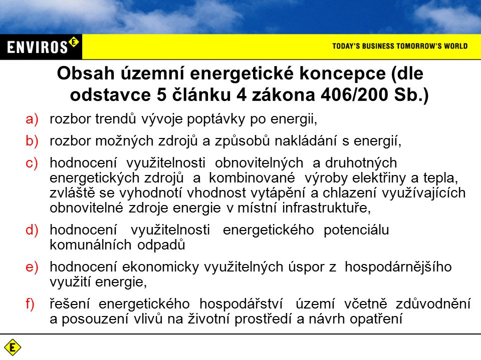 Limity a příležitosti Moravskoslezského kraje Kvalita ovzduší Sociální a ekonomické podmínky (obyvatelstvo, veřejné rozpočty, podnikatelský sektor) Rozdílné podmínky jednotlivých částí území Potenciál energetického rozvoje kraje, měst a jeho území Identifikace investičních příležitostí a tvorba pracovních míst: o Zvyšování energetické účinnosti o Využívání OZE a lokálních zdrojů energie