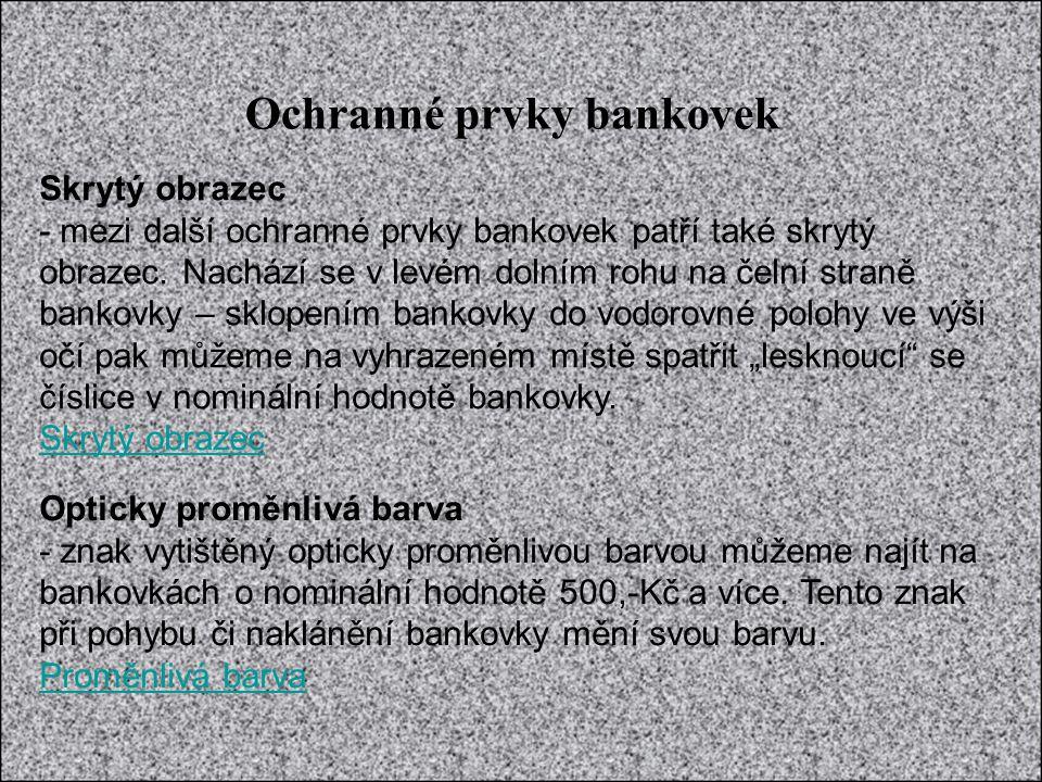 Ochranné prvky bankovek Mikrotext na čelní straně bankovky - nachází se na každé bankovce, a ačkoliv je jeho umístění individuální, tak vždycky jej můžete najít na čelní straně bankovky úplně vpravo, v pruhu, který vybíhá do pravého okraje zhruba uprostřed výšky bankovky (v tomto pruhu je také svisle uvedena nominální hodnota bankovky).