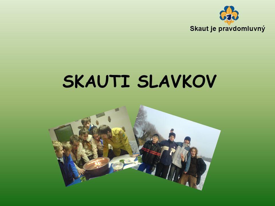 SKAUTI SLAVKOV Skaut je pravdomluvný