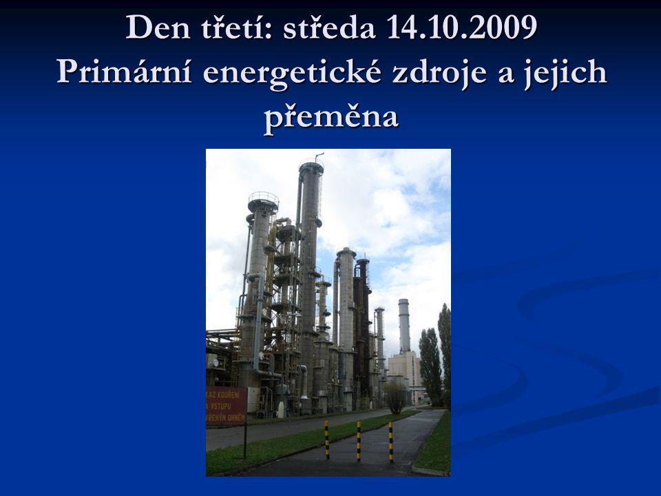 Den třetí: středa 14.10.2009 Primární energetické zdroje a jejich přeměna