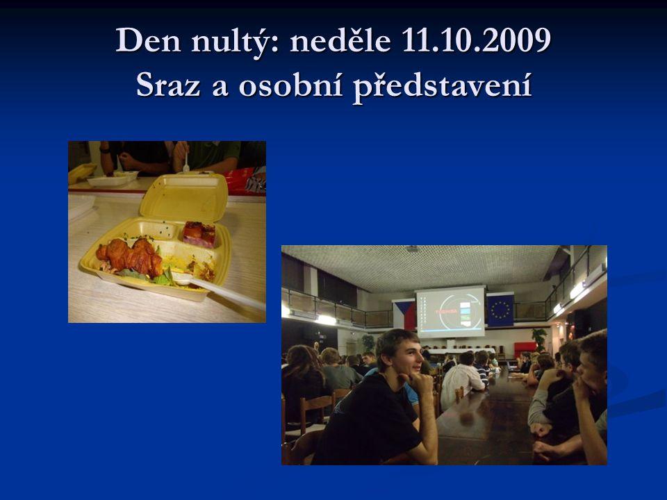 Den nultý: neděle 11.10.2009 Sraz a osobní představení