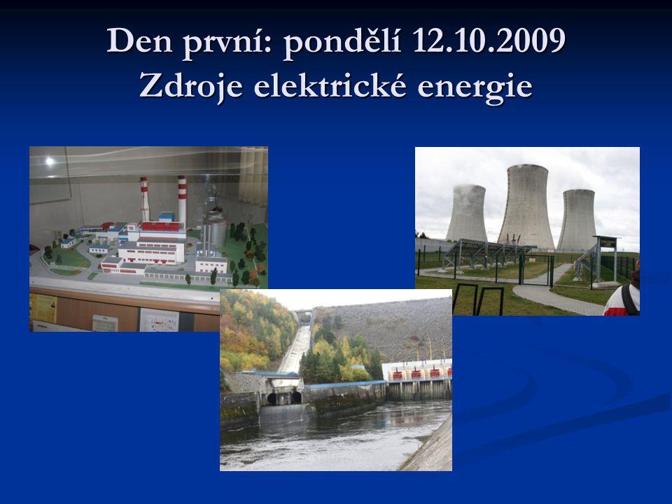 Den první: pondělí 12.10.2009 Zdroje elektrické energie