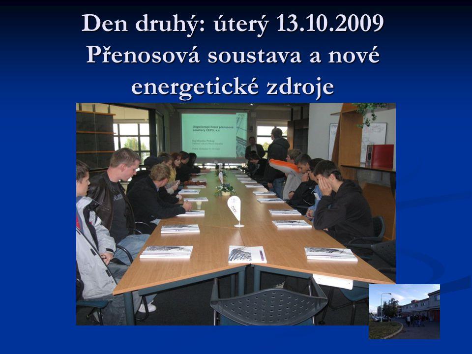 Den druhý: úterý 13.10.2009 Přenosová soustava a nové energetické zdroje