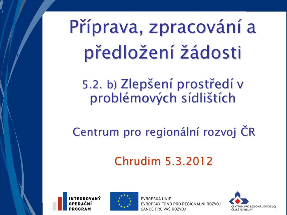 www.strukturalni-fondy.cz/iop/5-2www.strukturalni-fondy.cz/iop/5-2 www.crr.czwww.crr.cz 12 Základní dokumenty důležité pro žadatele ⋐ Vyhlášená výzva města (web města) ⋐ Příručka pro žadatele a příjemce pro 5.2 s přílohami www.strukturalni-fondy.cz/iop/5-2 www.strukturalni-fondy.cz/iop/5-2 ⋐ Aktualizované často kladené dotazy (FAQ) www.crr.cz