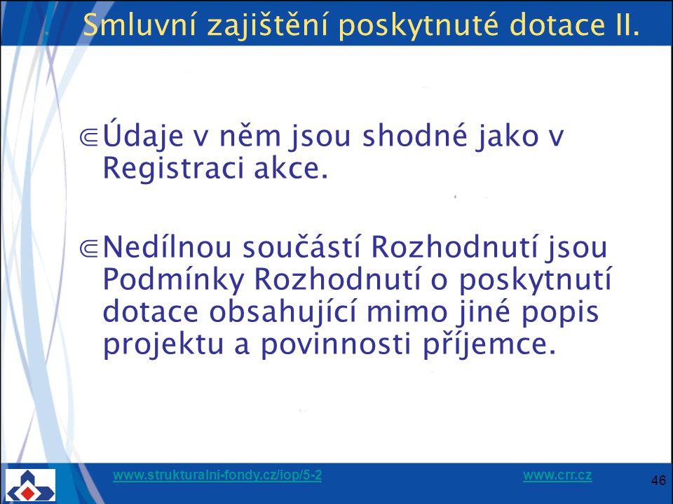 www.strukturalni-fondy.cz/iop/5-2www.strukturalni-fondy.cz/iop/5-2 www.crr.czwww.crr.cz 46 Smluvní zajištění poskytnuté dotace II.
