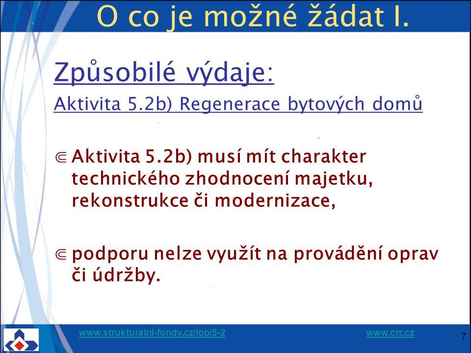 www.strukturalni-fondy.cz/iop/5-2www.strukturalni-fondy.cz/iop/5-2 www.crr.czwww.crr.cz 48 Další důležité oblasti ⋐Publicita projektu ⋐Změny během realizace projektu ⋐Žádost o platbu ⋐Udržitelnost projektu Všechny tyto oblasti jsou podrobně upraveny v Příručce pro žadatele a příjemce