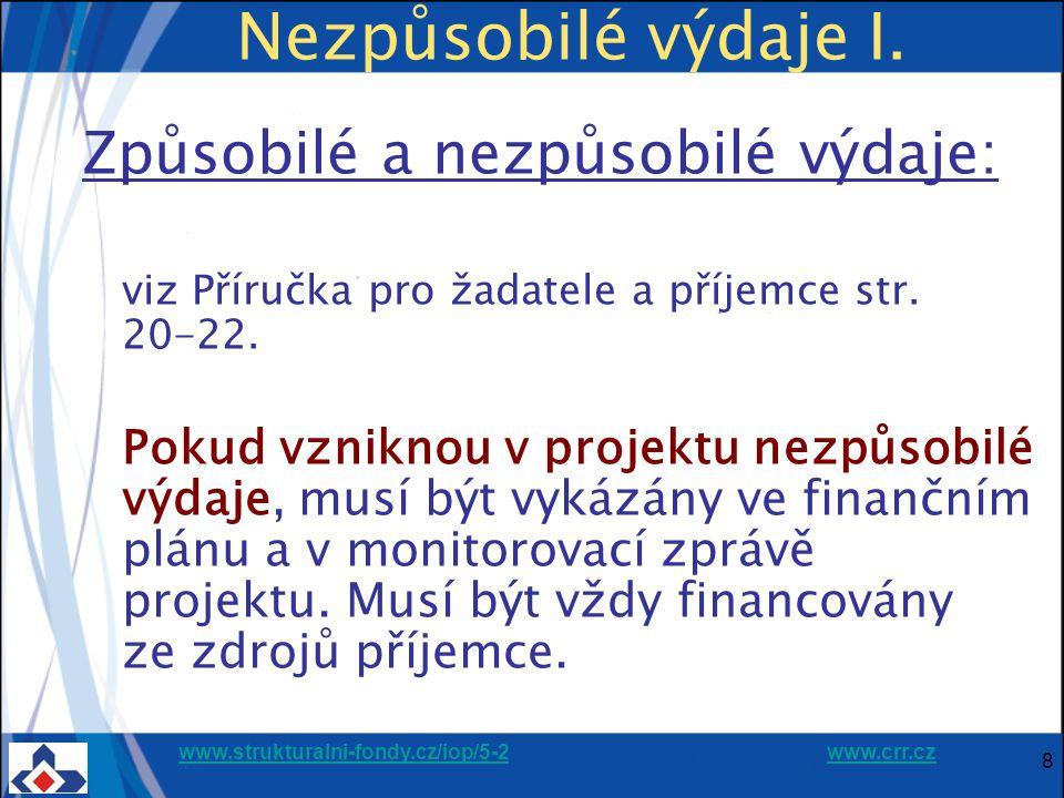 www.strukturalni-fondy.cz/iop/5-2www.strukturalni-fondy.cz/iop/5-2 www.crr.czwww.crr.cz 9 Pravidla způsobilosti výdajů Každý způsobilý výdaj: ⋐musí být doložen průkaznými účetními či daňovými doklady, ⋐lze uplatnit pouze jedenkrát.