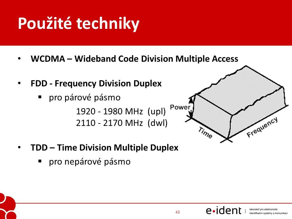 Použité techniky WCDMA – Wideband Code Division Multiple Access FDD - Frequency Division Duplex  pro párové pásmo 1920 - 1980 MHz (upl) 2110 - 2170 M