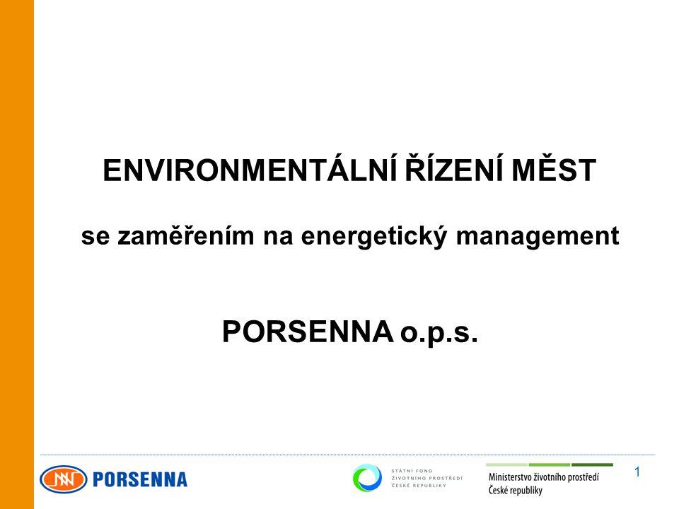 1 ENVIRONMENTÁLNÍ ŘÍZENÍ MĚST se zaměřením na energetický management PORSENNA o.p.s.