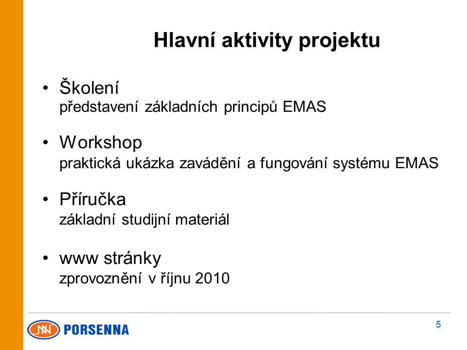 5 Hlavní aktivity projektu Školení představení základních principů EMAS Workshop praktická ukázka zavádění a fungování systému EMAS Příručka základní studijní materiál www stránky zprovoznění v říjnu 2010