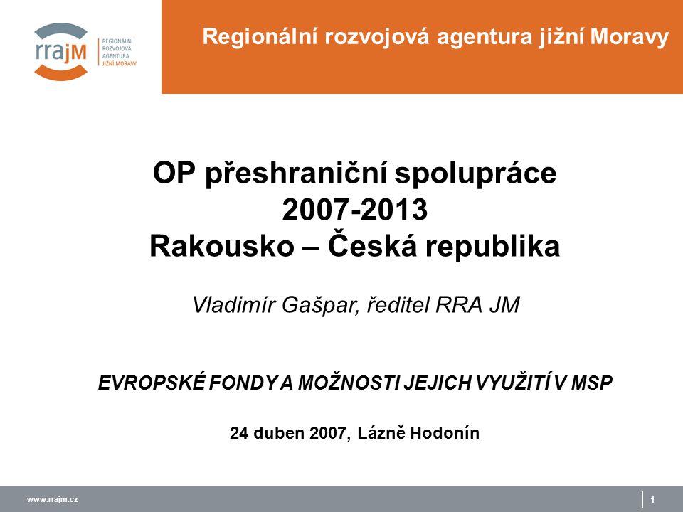 www.rrajm.cz 12 Příjemce Definice vhodného příjemce Vhodným příjemcem je právnická osoba: a) veřejnoprávní nebo b) ovládána veřejnoprávními subjekty nebo c) založená nikoli k dosažení zisku (nezisková )