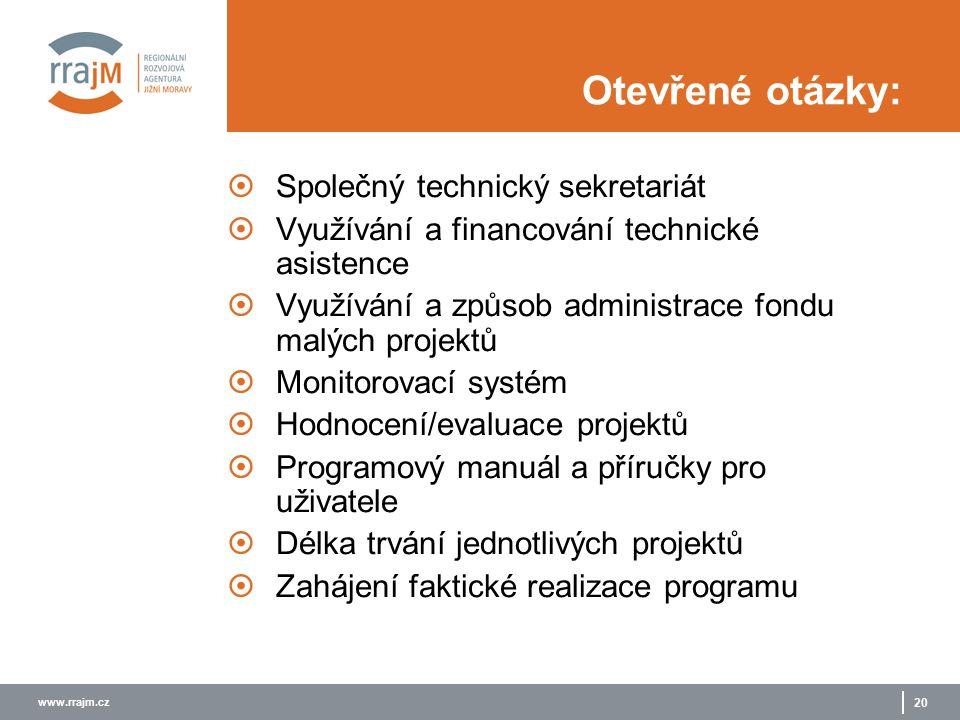 www.rrajm.cz 20 Otevřené otázky:  Společný technický sekretariát  Využívání a financování technické asistence  Využívání a způsob administrace fondu malých projektů  Monitorovací systém  Hodnocení/evaluace projektů  Programový manuál a příručky pro uživatele  Délka trvání jednotlivých projektů  Zahájení faktické realizace programu