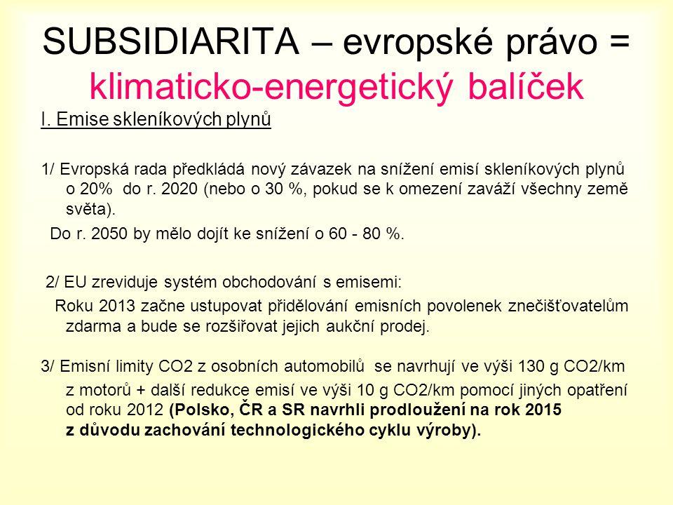 SUBSIDIARITA – evropské právo = klimaticko-energetický balíček I.