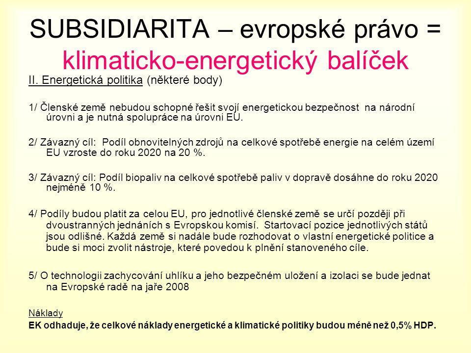 SUBSIDIARITA – evropské právo = klimaticko-energetický balíček II.
