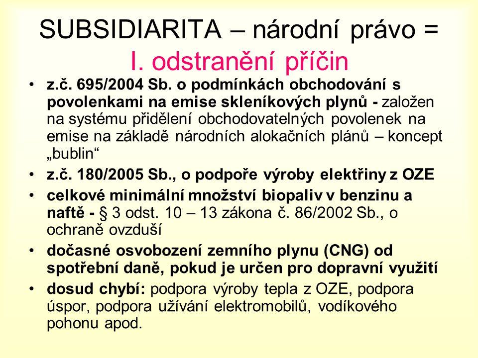 SUBSIDIARITA – národní právo = I. odstranění příčin z.č.