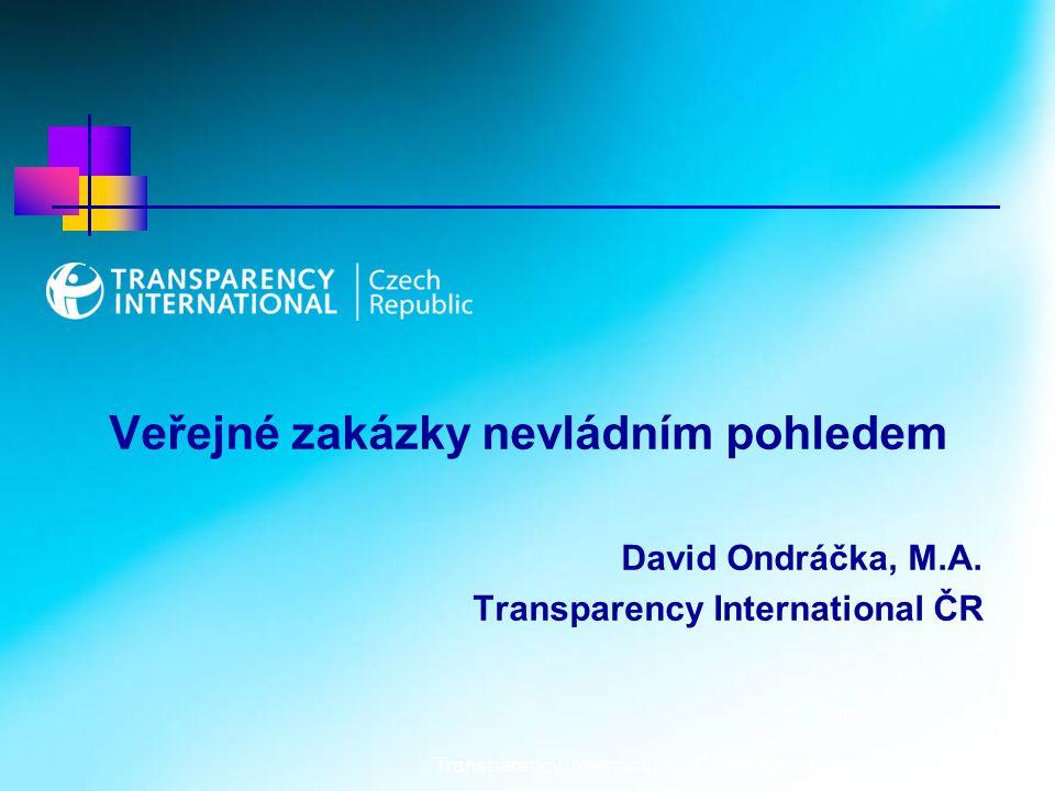 Transparency International - Czech Republic1 Veřejné zakázky nevládním pohledem David Ondráčka, M.A.