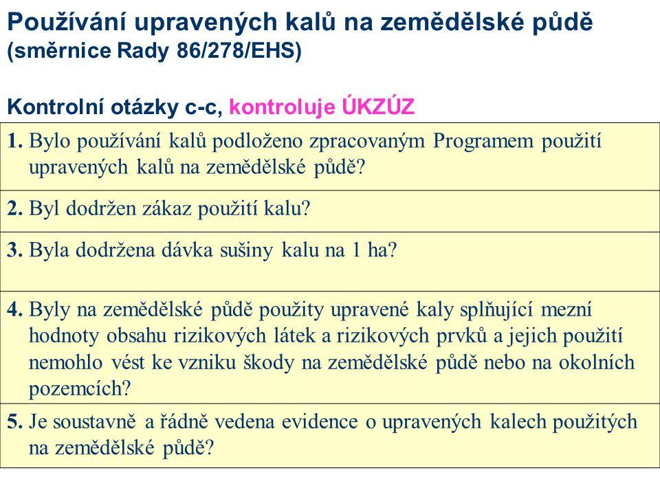 Používání kalů z ČOV v zemědělství Uplatnění směrnice Rady 86/278/EHS v ČR: Zákon č.