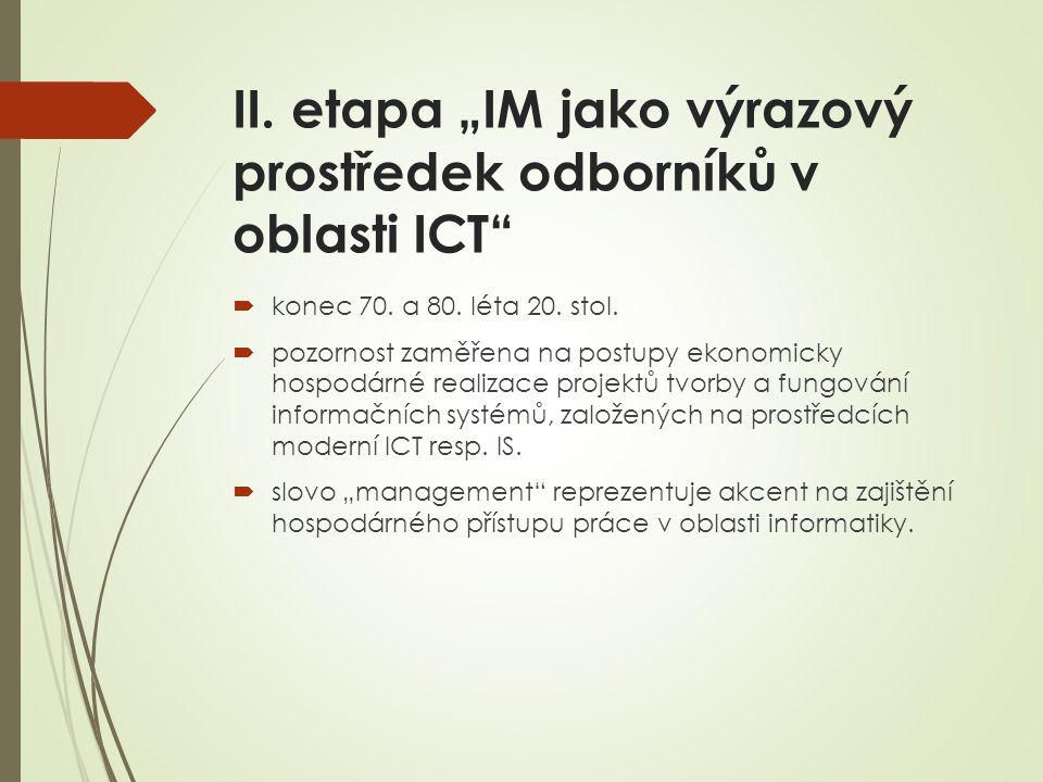 """II. etapa """"IM jako výrazový prostředek odborníků v oblasti ICT  konec 70."""