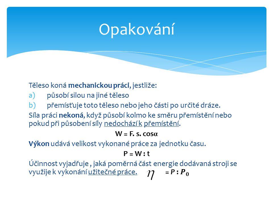 Použité zdroje  LEPIL, Oldřich.OLDŘICH LEPIL. FYZIKA pro střední školy I.