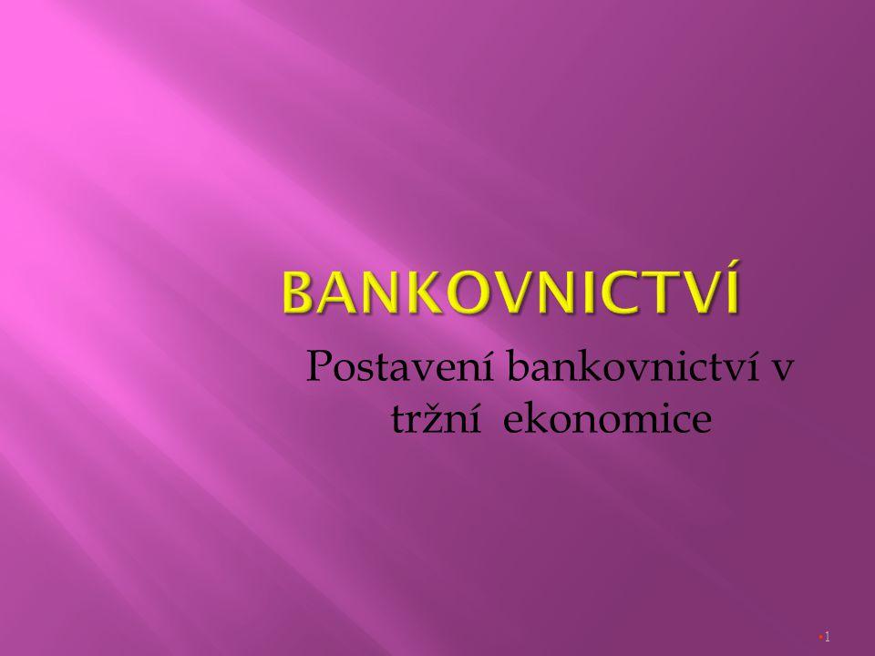 1 Postavení bankovnictví v tržní ekonomice