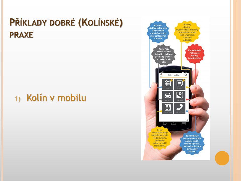 P ŘÍKLADY DOBRÉ (K OLÍNSKÉ ) PRAXE 1) Kolín v mobilu