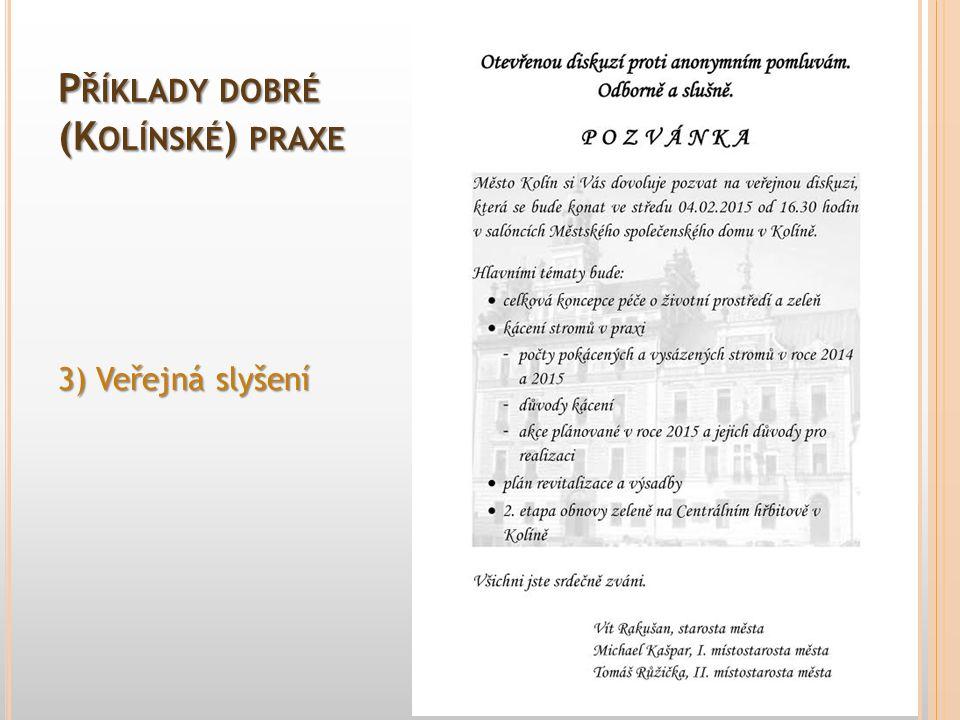 3) Veřejná slyšení P ŘÍKLADY DOBRÉ (K OLÍNSKÉ ) PRAXE