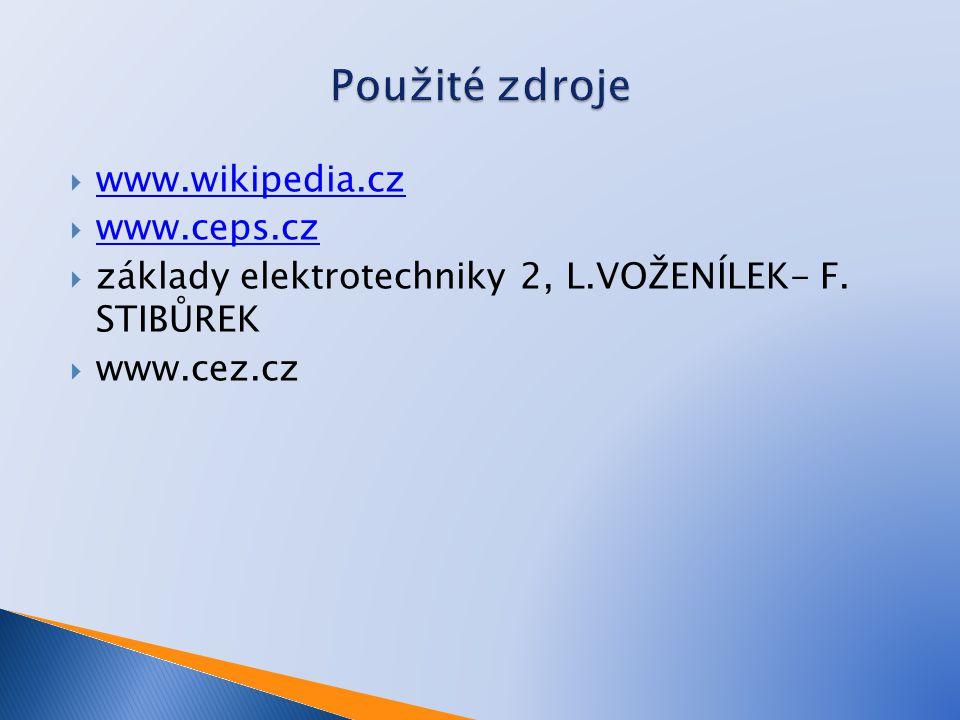  www.wikipedia.cz www.wikipedia.cz  www.ceps.cz www.ceps.cz  základy elektrotechniky 2, L.VOŽENÍLEK- F. STIBŮREK  www.cez.cz