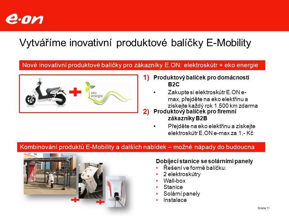Vytváříme inovativní produktové balíčky E-Mobility Produktový balíček pro domácnosti B2C Zakupte si elektroskútr E.ON e- max, přejděte na eko elektřinu a získejte každý rok 1.500 km zdarma Produktový balíček pro firemní zákazníky B2B Přejděte na eko elektřinu a získejte elektroskútr E.ON e-max za 1,- Kč 1) 2) Strana 11 Popoú Nové inovativní produktové balíčky pro zákazníky E.ON: elektroskútr + eko energie 2) Kombinování produktů E-Mobility a dalších nabídek – možné nápady do budoucna Dobíjecí stanice se solárními panely Řešení ve formě balíčku: 2 elektroskútry Wall-box Stanice Solární panely Instalace