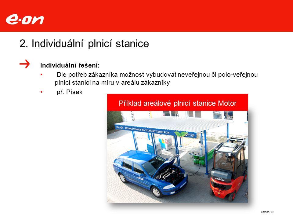 2. Individuální plnicí stanice Individuální řešení: Dle potřeb zákazníka možnost vybudovat neveřejnou či polo-veřejnou plnicí stanici na míru v areálu