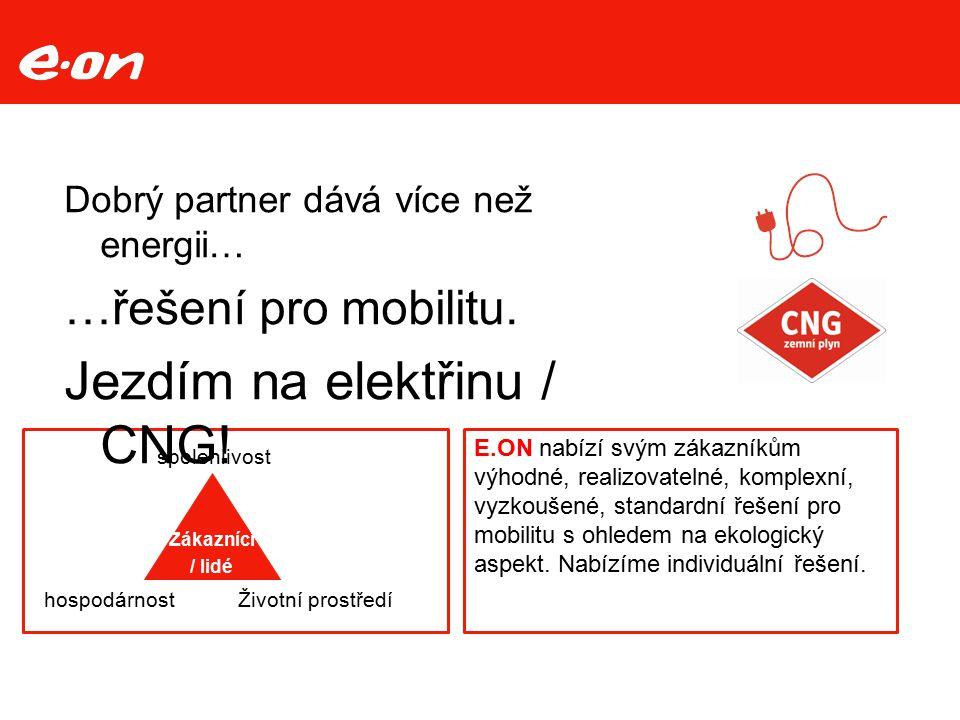 E.ON nabízí svým zákazníkům výhodné, realizovatelné, komplexní, vyzkoušené, standardní řešení pro mobilitu s ohledem na ekologický aspekt. Nabízíme in