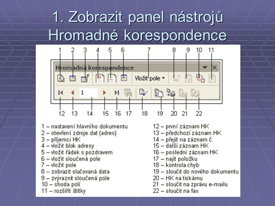 1. Zobrazit panel nástrojů Hromadné korespondence