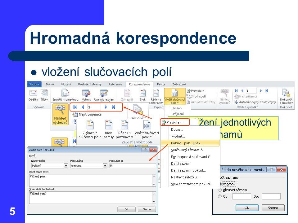 5 Hromadná korespondence vložení slučovacích polí náhled výsledků vložení variantního textu sloučení do nového dokumentu vložení pole na místo kurzoru