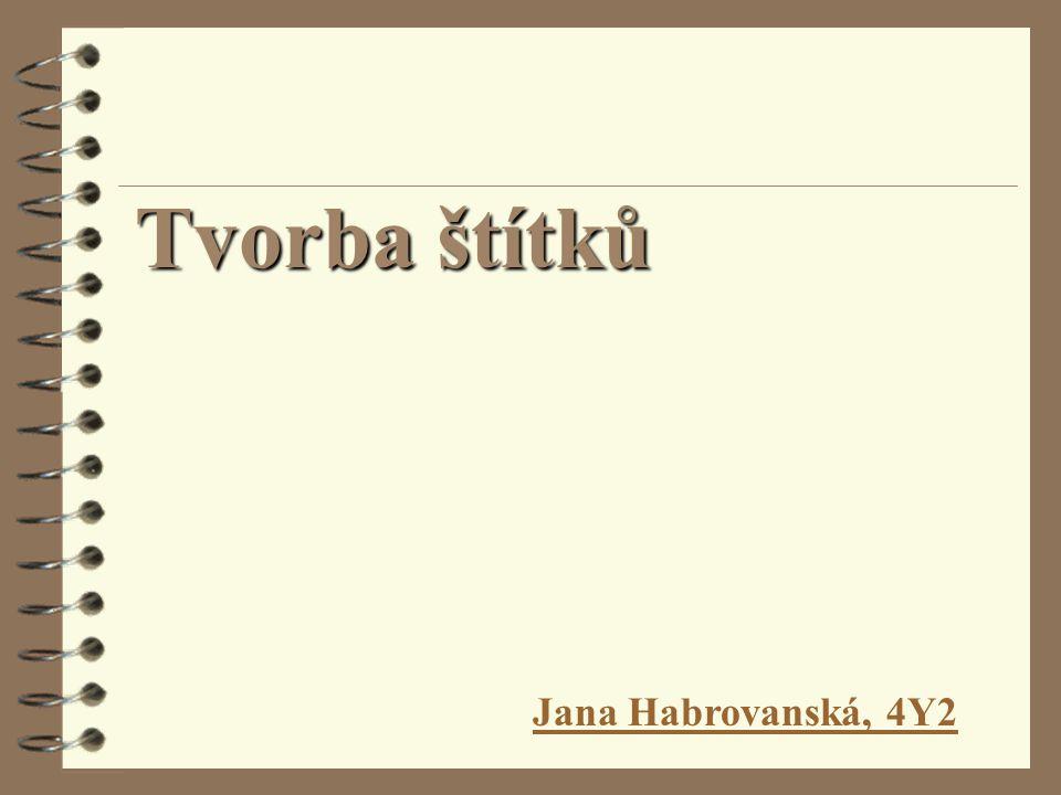 Jana Habrovanská, 4Y2 Tvorba štítků