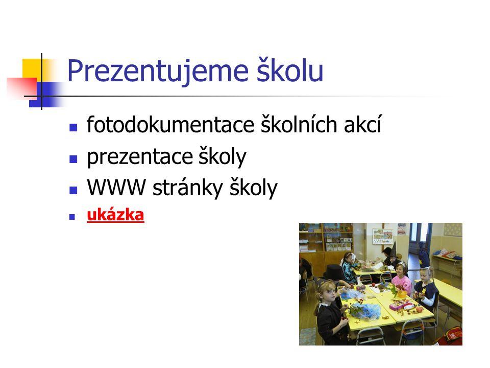 Prezentujeme školu fotodokumentace školních akcí prezentace školy WWW stránky školy ukázka