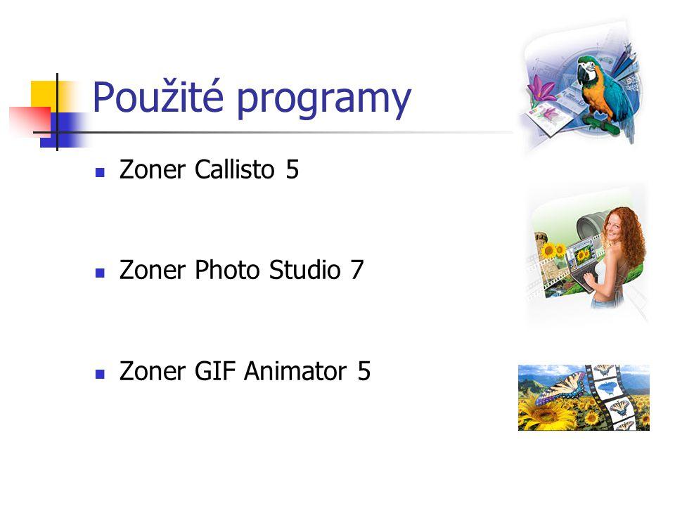 Použité programy Zoner Callisto 5 Zoner Photo Studio 7 Zoner GIF Animator 5
