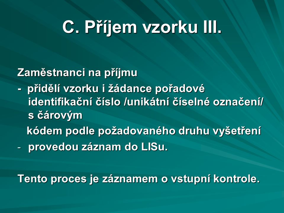 C.Příjem vzorku III.