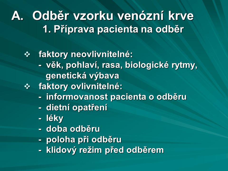 A.Odběr vzorku venózní krve 1.