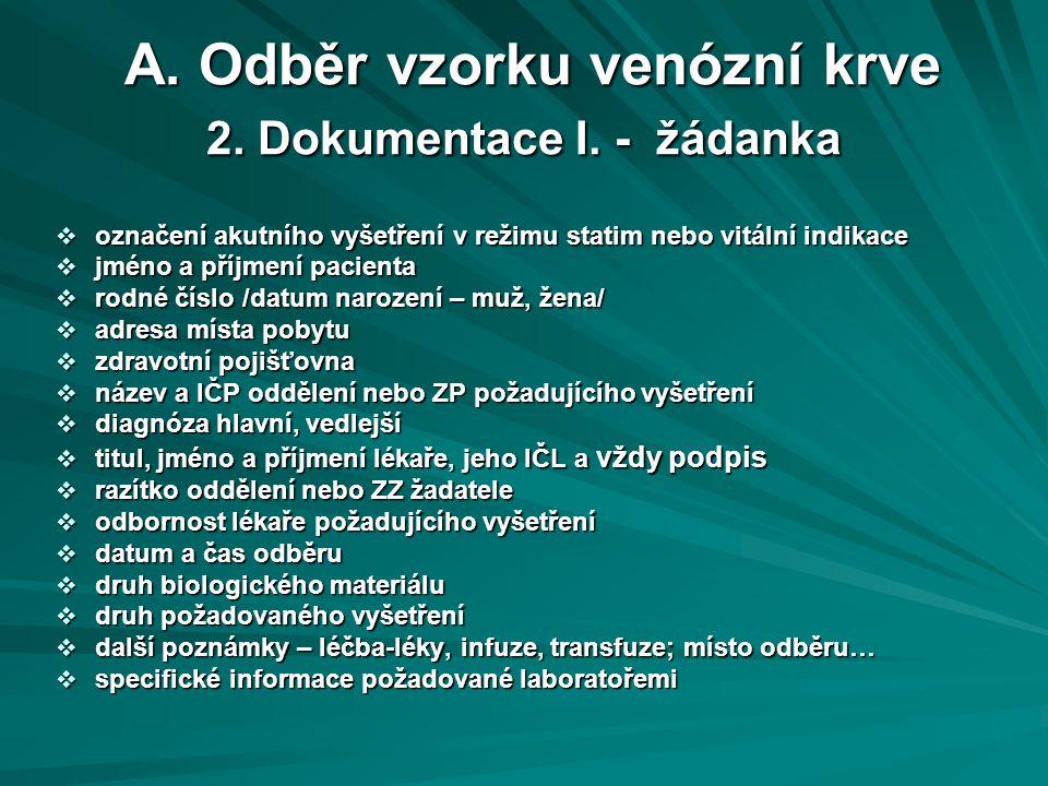 A.Odběr vzorku venózní krve 2. Dokumentace II. - štítek na odběrové nádobce A.