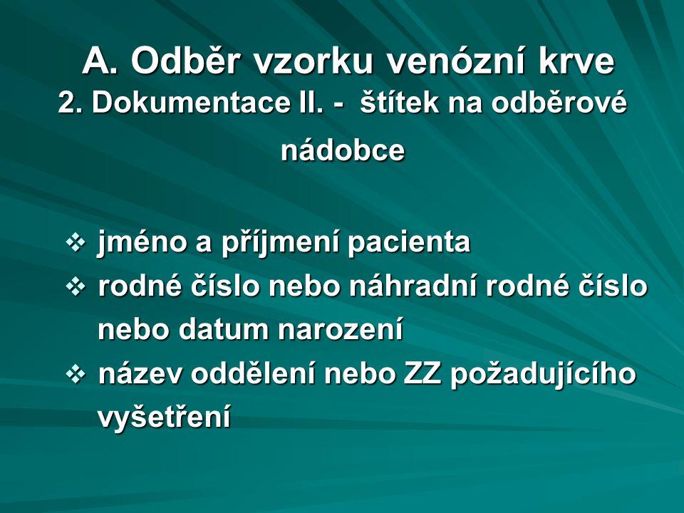 A.Odběr vzorku venózní krve 3. Vlastní odběr I. A.