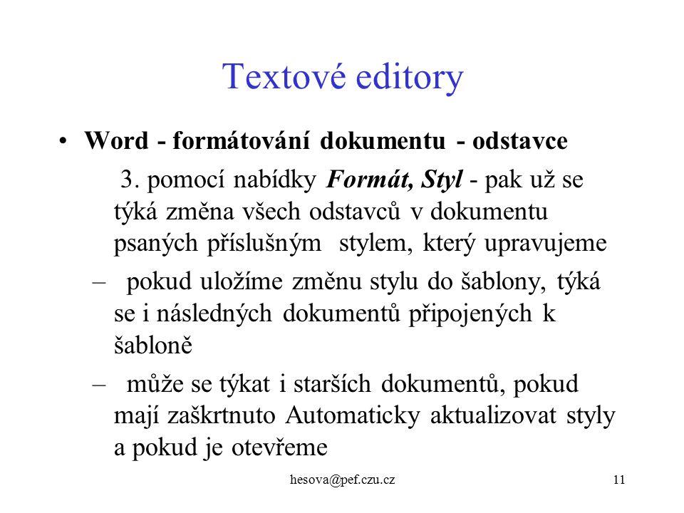 hesova@pef.czu.cz11 Textové editory Word - formátování dokumentu - odstavce 3.
