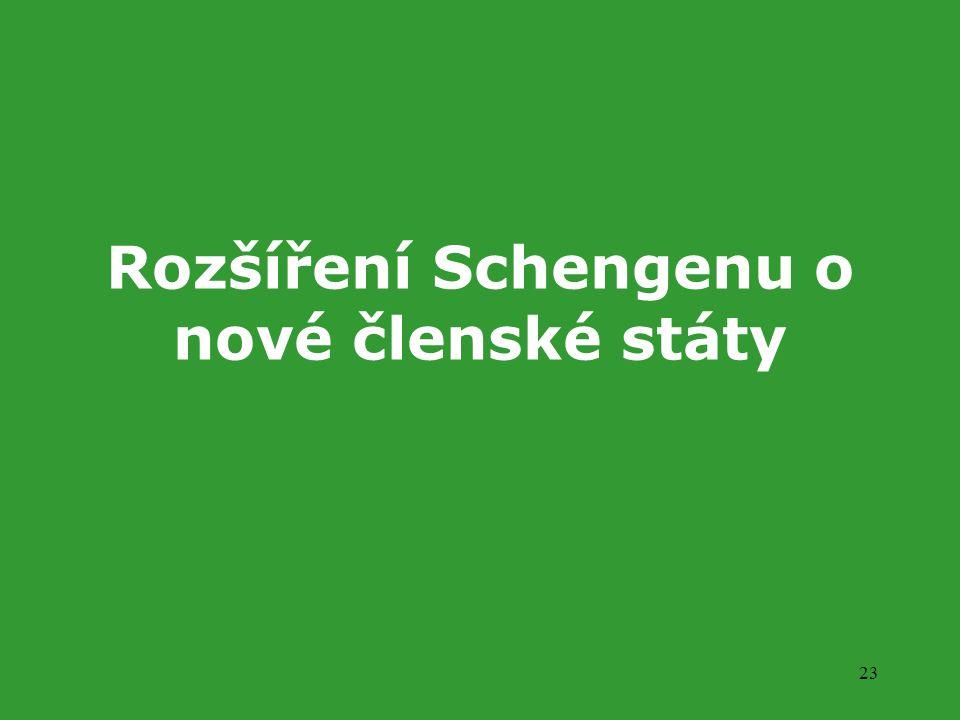 23 Rozšíření Schengenu o nové členské státy
