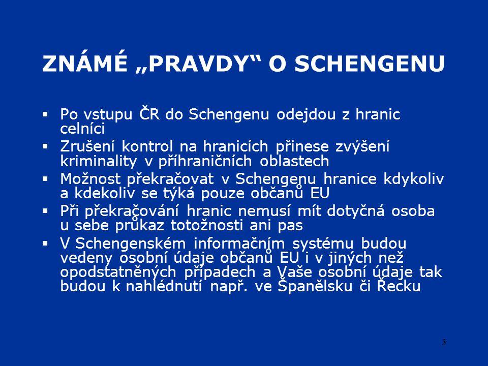 4 Schengenský prostor  volný pohyb v rámci společného prostoru  zrušení kontrol osob na společných hranicích  zesílená ochrana vnějších hranic  intenzivní mezinárodní spolupráce  Schengenský informační systém