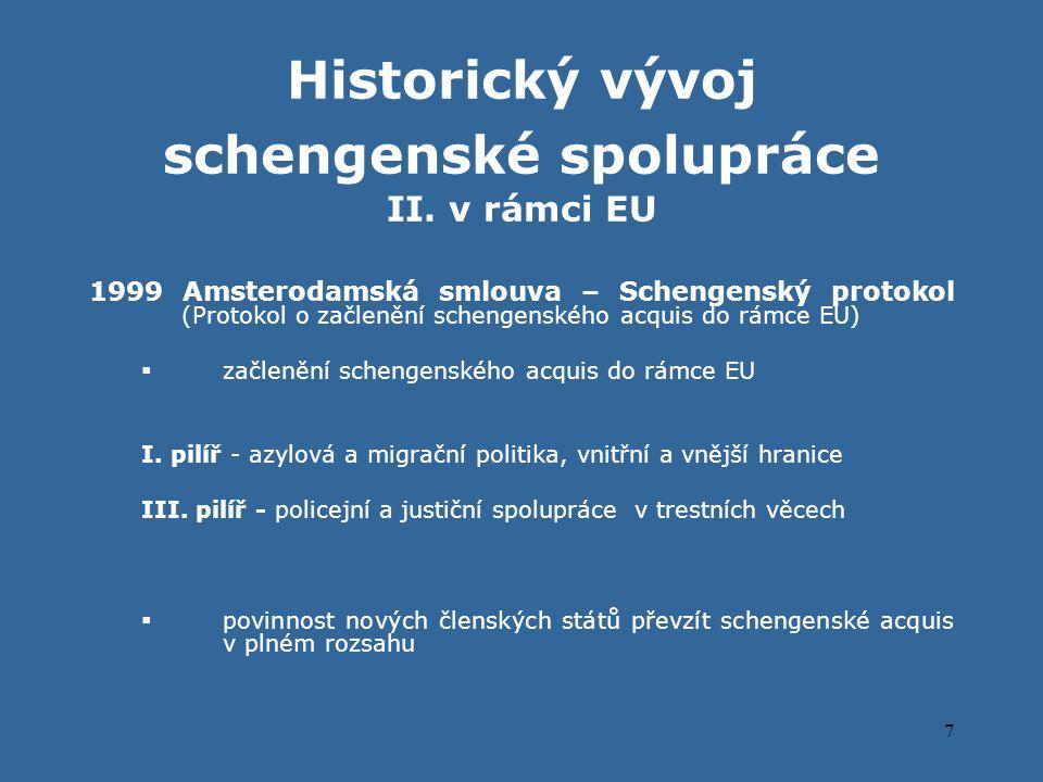 7 Historický vývoj schengenské spolupráce II.