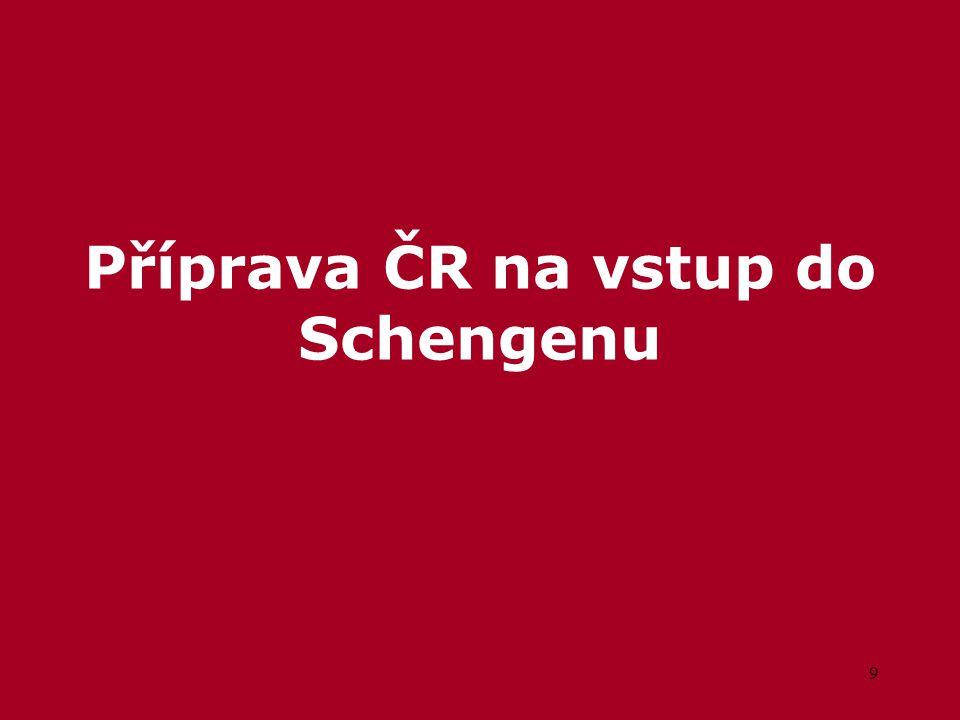 9 Příprava ČR na vstup do Schengenu