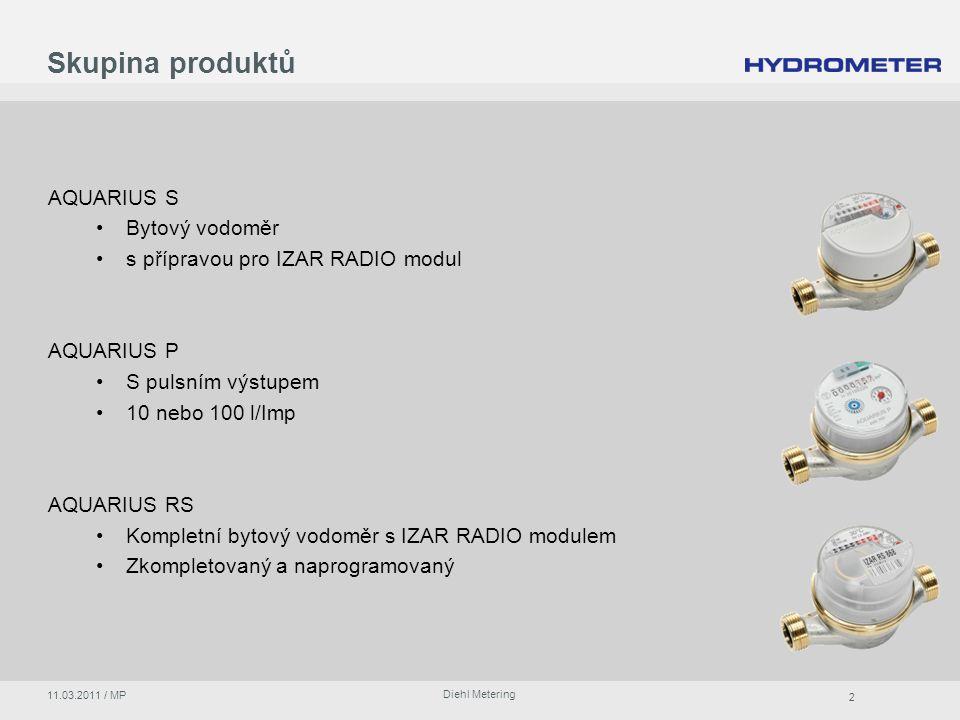 2 Diehl Metering 11.03.2011 / MP Skupina produktů AQUARIUS S Bytový vodoměr s přípravou pro IZAR RADIO modul AQUARIUS P S pulsním výstupem 10 nebo 100 l/Imp AQUARIUS RS Kompletní bytový vodoměr s IZAR RADIO modulem Zkompletovaný a naprogramovaný