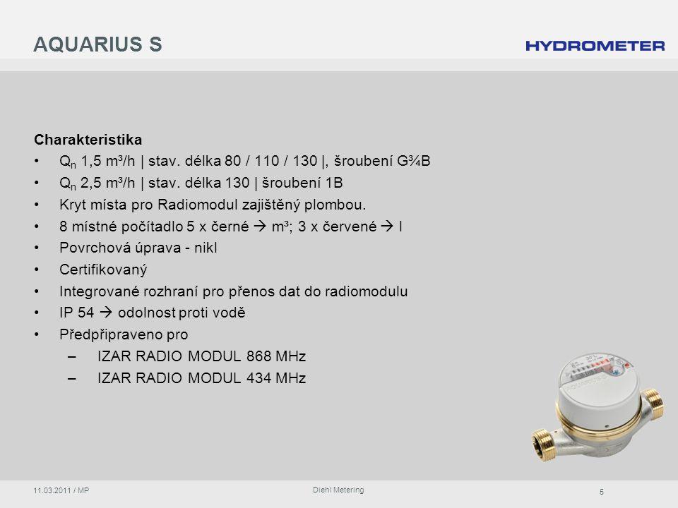 5 Diehl Metering 11.03.2011 / MP Charakteristika Q n 1,5 m³/h | stav.